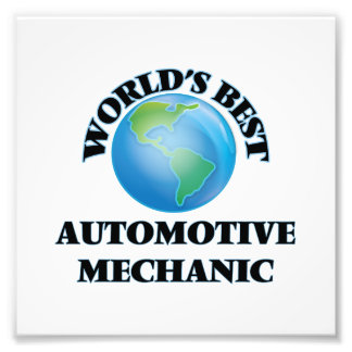 World's Best Automotive Mechanic Photo Print