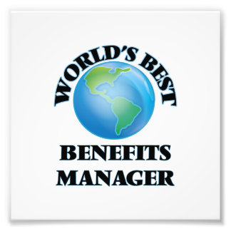 World's Best Benefits Manager Photographic Print