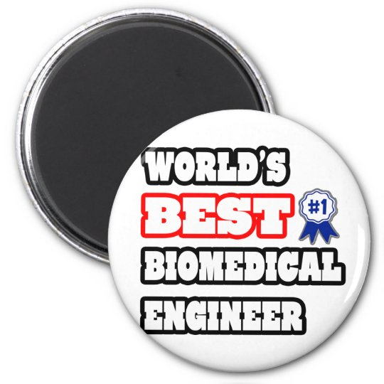 World's Best Biomedical Engineer 6 Cm Round Magnet