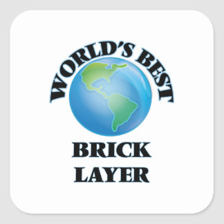 World's Best Brick Layer Square Sticker