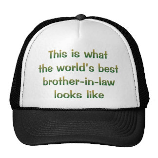 World's Best Brother-in-law Looks Like Hat