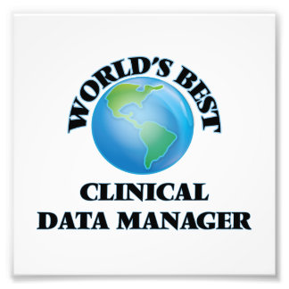 World's Best Clinical Data Manager Photographic Print