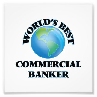 World's Best Commercial Banker Photograph