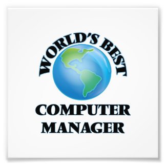 World's Best Computer Manager Photographic Print