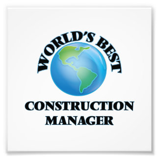 World's Best Construction Manager Photo Print