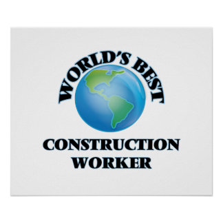 World's Best Construction Worker Poster