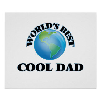 World's Best Cool Dad Poster