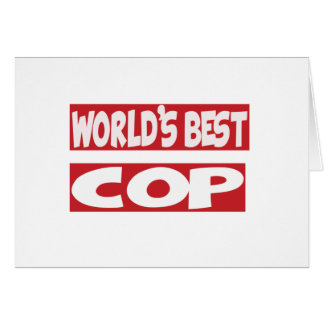 World's Best Cop. Greeting Card