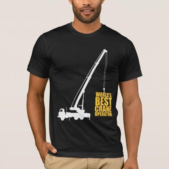 World's Best Crane Operator T-Shirt
