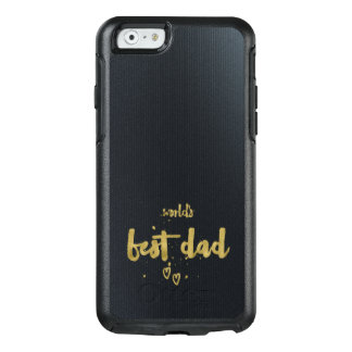 World's Best Dad | Adorable Gift OtterBox iPhone 6/6s Case