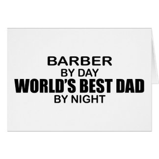 World's Best Dad - Barber Greeting Card