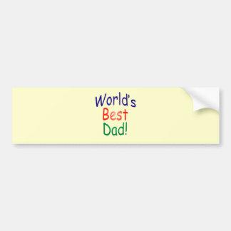 World's Best Dad! Bumper Sticker