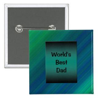 """""""World's Best Dad"""" Button"""