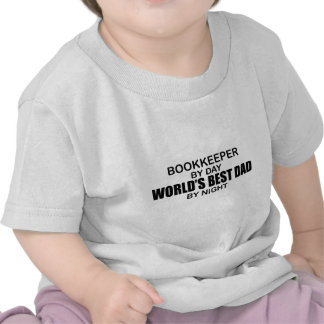 World's Best Dad by Night - Bookkeeper T Shirts