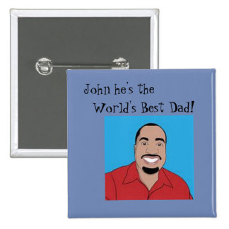 World's Best Dad! Custom Father's Day Button