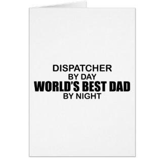 World's Best Dad - Dispatcher Greeting Card