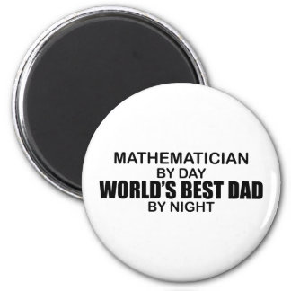 World's Best Dad - Mathematician 6 Cm Round Magnet