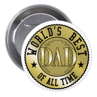 World's Best Dad of all time 7.5 Cm Round Badge