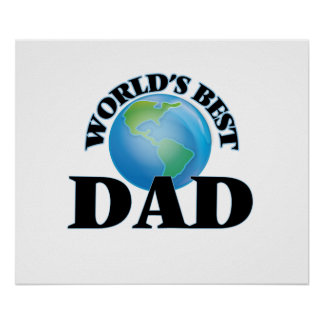 World's Best Dad Posters