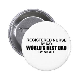 World's Best Dad - Registered Nurse 6 Cm Round Badge