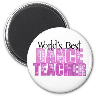 World's Best Dance Teacher 6 Cm Round Magnet