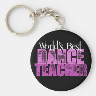World's Best Dance Teacher Basic Round Button Key Ring