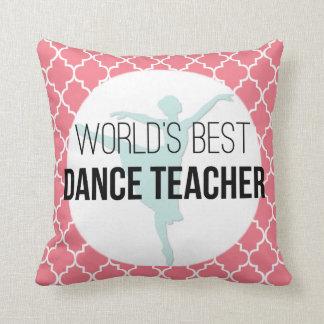 World's Best Dance Teacher - Custom Keepsake Gift Throw Pillow