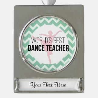 World's Best Dance Teacher - Mint Chevron Silver Plated Banner Ornament