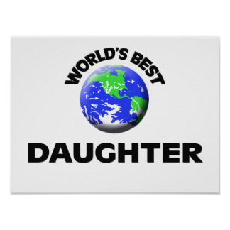 World's Best Daughter Posters