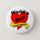World's Best Dental Assistant 6 Cm Round Badge