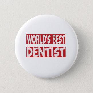 World's Best Dentist. 6 Cm Round Badge