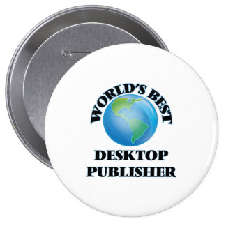 World's Best Desktop Publisher 10 Cm Round Badge