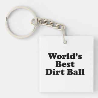 World's Best Dirt Ball Single-Sided Square Acrylic Key Ring