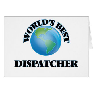 World's Best Dispatcher Greeting Cards