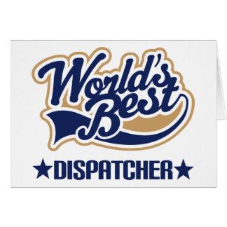 Worlds Best Dispatcher Greeting Card