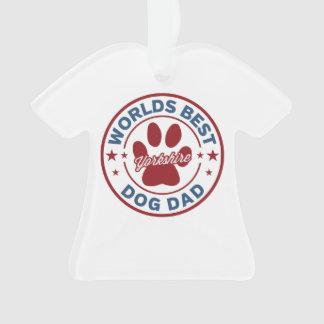 Worlds Best Dog Dad Yorkshire Ornament