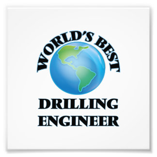 World's Best Drilling Engineer Photograph