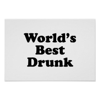 World's Best Drunk Posters