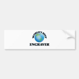 World's Best Engraver Bumper Stickers