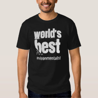 World's Best ENVIRONMENTALIST Grunge Letters T Shirts