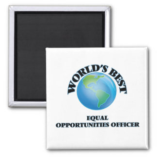 World's Best Equal Opportunities Officer Refrigerator Magnet