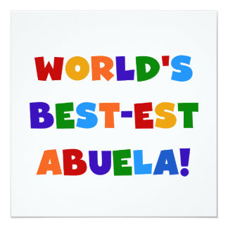 World's Best-est Abuela Bright Colors Tshirts 13 Cm X 13 Cm Square Invitation Card