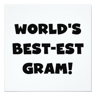World's Best-est Gram Black Text Tshirts and GIfts 13 Cm X 13 Cm Square Invitation Card