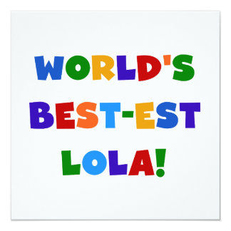 World's Best-est Lola T-shirts and Gifts 13 Cm X 13 Cm Square Invitation Card