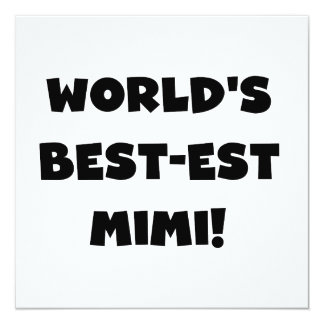 World's Best-est Mimi Black Text T-shirts and Gift 13 Cm X 13 Cm Square Invitation Card