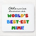 World's Best-est Mimi Bright Colours T-shirts Mouse Pad