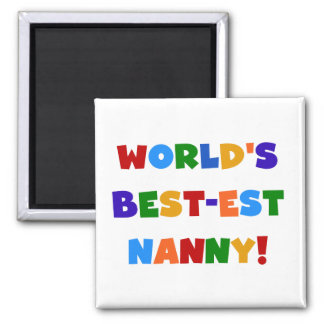 World's Best-est Nanny Bright Colors Gifts Square Magnet