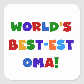 World's Best-est Oma Bright Colors Gifts Square Sticker