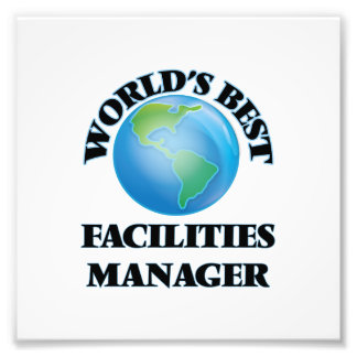 World's Best Facilities Manager Photographic Print