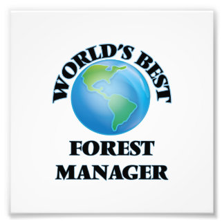 World's Best Forest Manager Photo Print